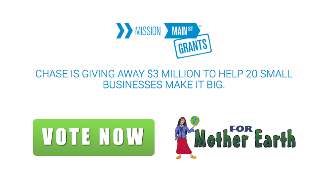 Vote For Mother Earth in the Chase Mission Main Street Grants